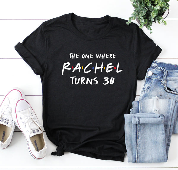 Personalized Birthday Party Friends Theme Shirts- Besties Shirts- Party Shirts- Girls Night- The One Where- Friends Inspired- Turn Thirty