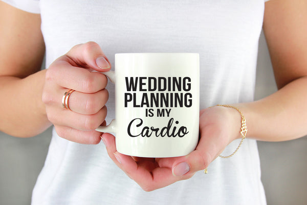 Wedding Planning Is My Cardio Coffee Mug. Wedding Gift. Engaged AF. Bride To Be Mug. Gift for Bride. Future Mrs. I Said Yes. Wedding Planner Gift.