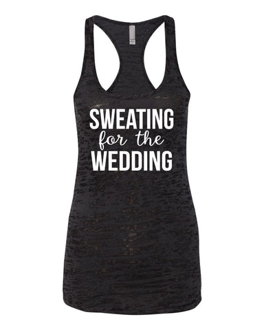 Sweating for the Wedding Burnout Tank Top- Workout Tank- Bride Tank- Fitness Tank- Mrs- Running Tank. Gym Tank. Exercise Shirt. Wedding Day