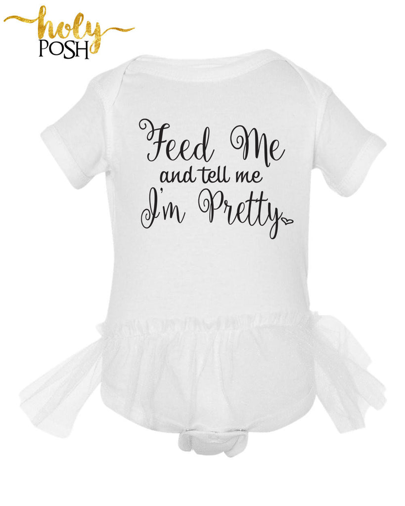 Feed Me and Tell Me I'm Pretty Tutu Bodysuit- Baby Girl Outfit- Baby Shower Gift- Wedding Day- Baby Tutu - Newborn- Bodysuit- Holy Posh
