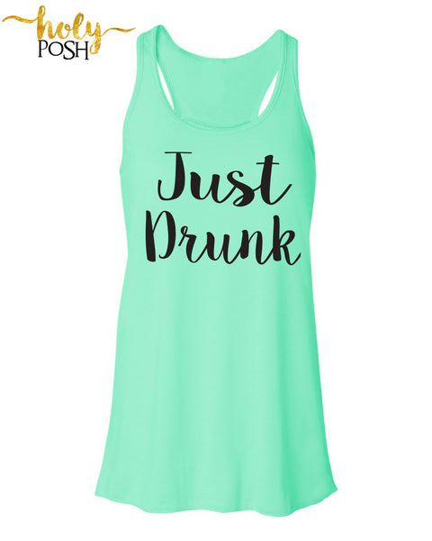 Just Drunk Bridal Party Tank Top- Bridesmaid Tank- Bride Tribe Flowy Tank- Bacheloretty Party- Wedding Party Tanks- Bride Tank- Brides Mates