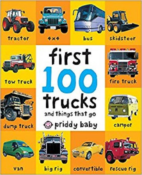 First 100 Trucks & Things That Go - Mother Baby & Kids
