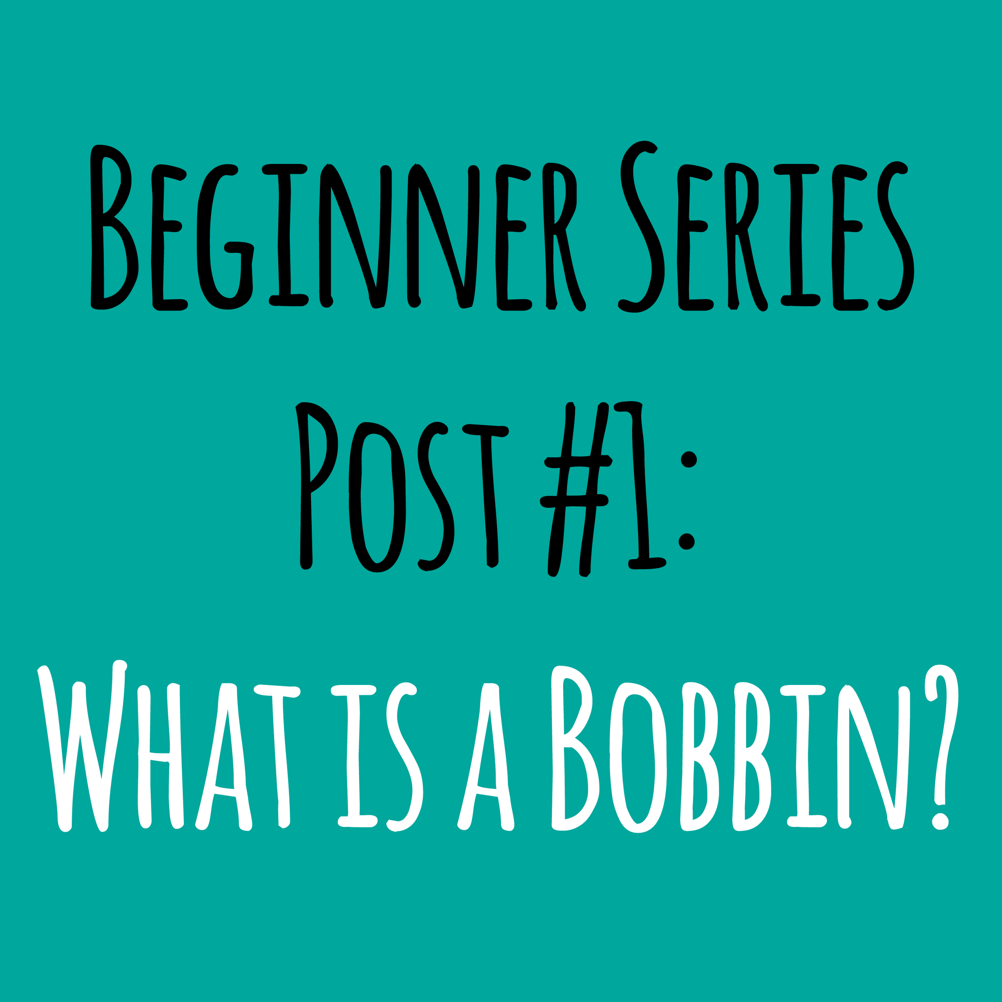 What is a bobbin?