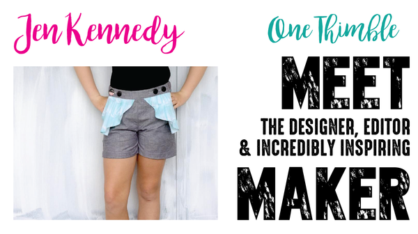 Meet the Maker - Jen Kennedy - One Thimble