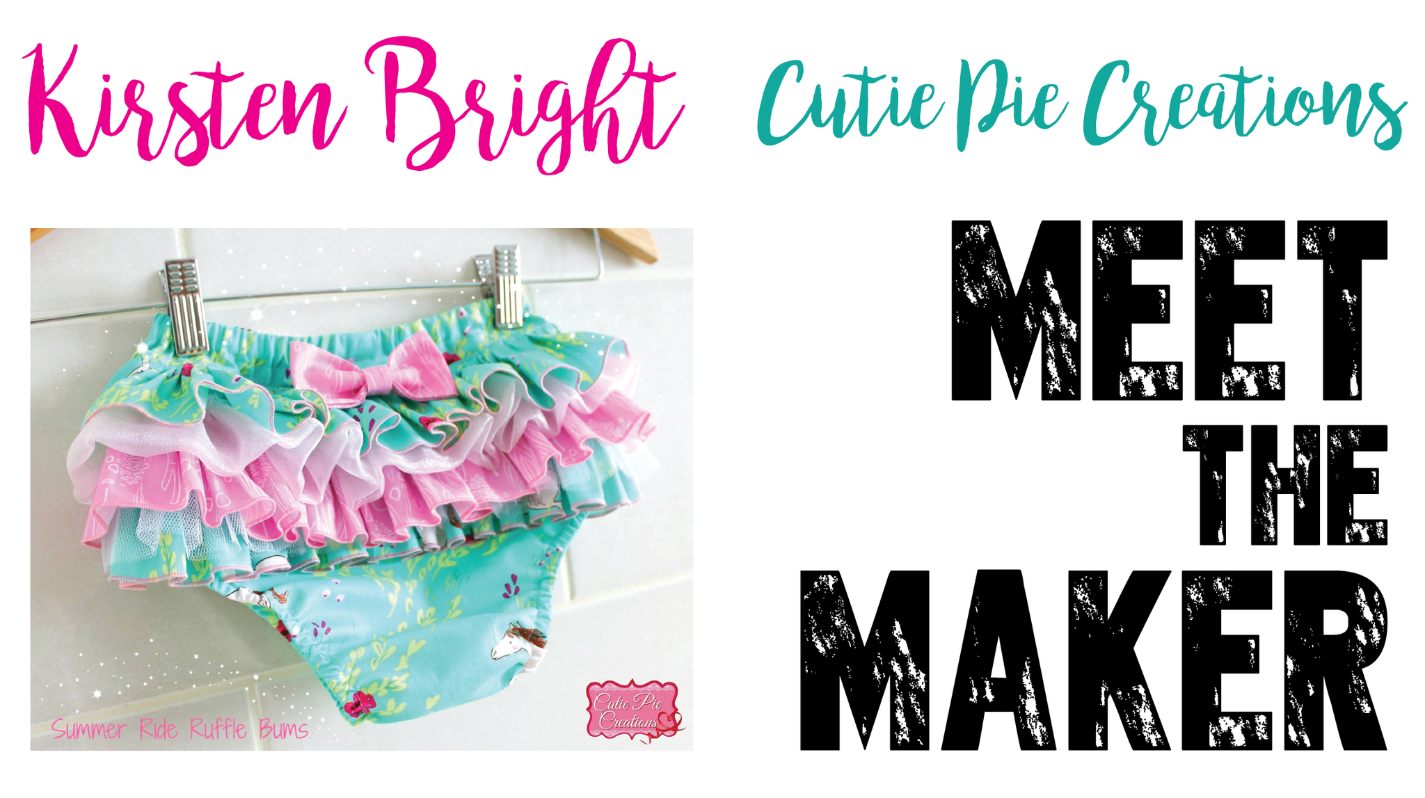 Meet The Maker - Kirsten Bright - CutiePie Creations