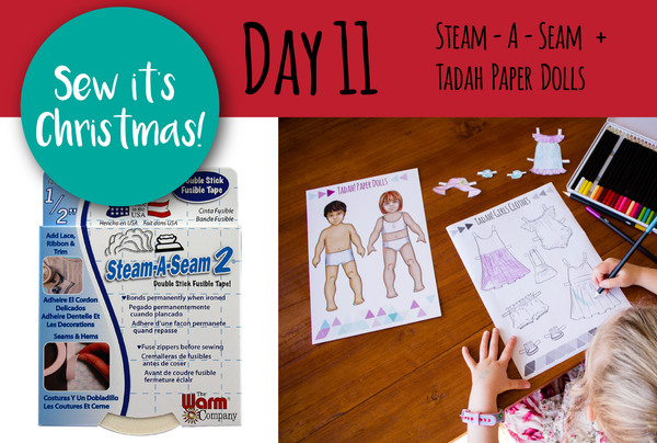 SEW IT'S CHRISTMAS Day 11 - Steam A Seam + Tadah Paper Dolls (and our cutest product reviewer ever!)
