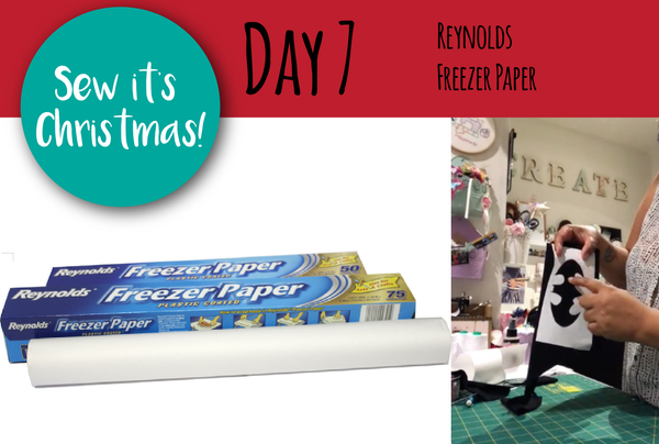 SEW IT'S CHRISTMAS - Day 7: Freezer Paper explained