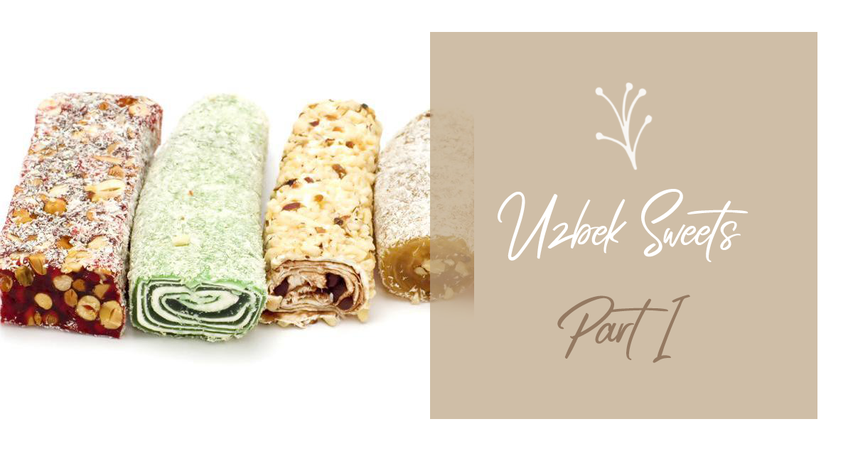 Uzbek Sweets That Will Make Your Sweet Tooth Go Crazy: Part I