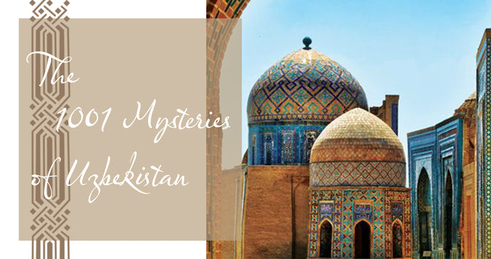 The 1001 Mysteries of Uzbekistan