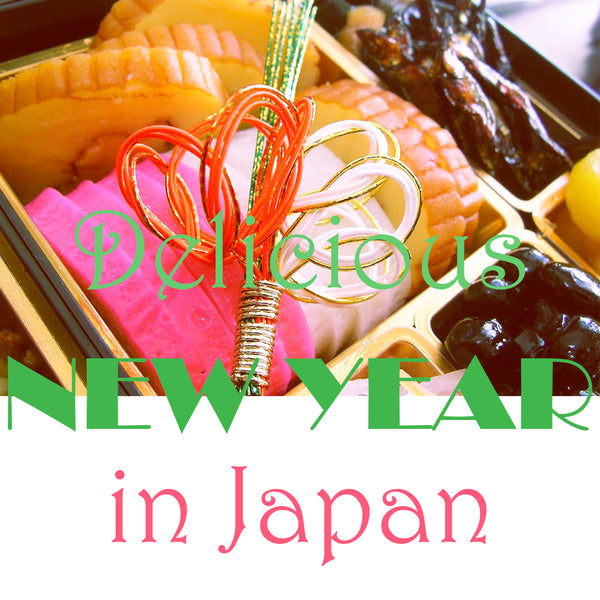 DELICIOUS NEW YEAR IN JAPAN