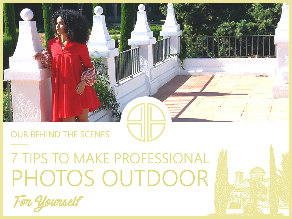"7 Tips to Make Professional Photos Outdoor for Yourself (or ""Our Behind the Scenes"")"