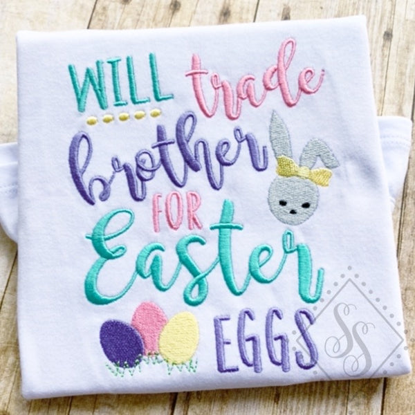 Will Trade Brother for Easter Eggs - Embroidery