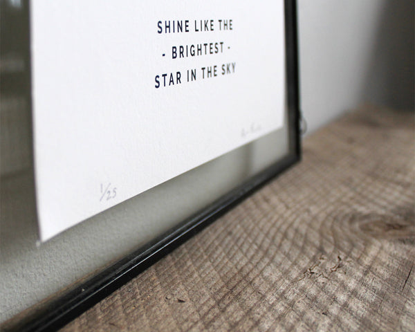 Limited Edition 'Shine like the brightest star in the sky' print