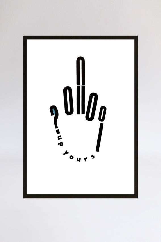 Up yours hand, framed print, letters, black, letterpress