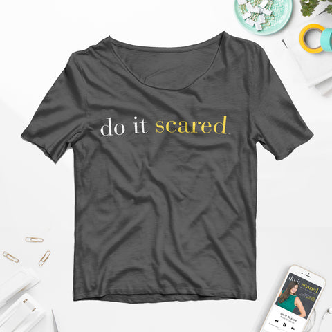 Do it Scared™ Flowy Tee