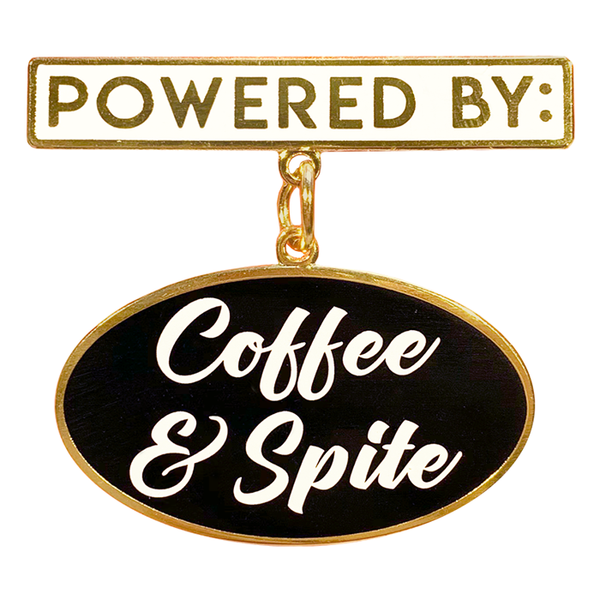 Powered by Coffee and Spite Medal Pin