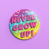 Never Grow Up button badge