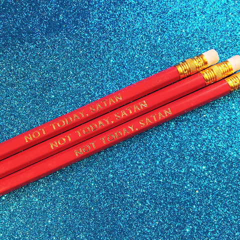 Not Today, Satan Pencils