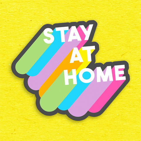 Stay At Home BIG Vinyl Sticker