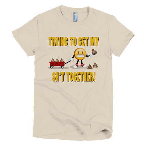 GET MY SH*T TOGETHER - Short sleeve women's t-shirt