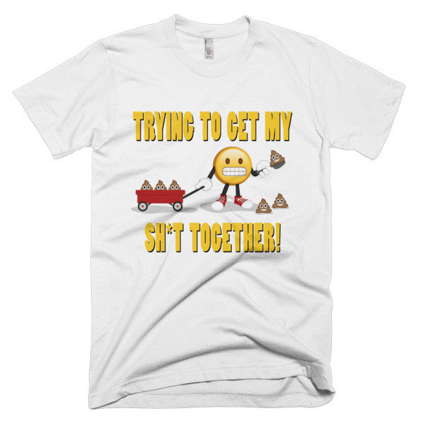 GET MY SH*T TOGETHER -  Men's Emoji Tee Shirt