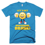LET'S GET HIGH SCHOOL DRUNK - Men's Emoji Tee Shirt