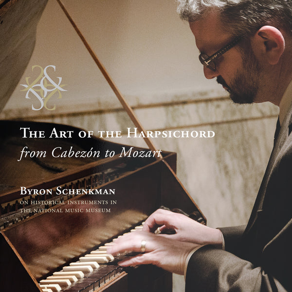 CD: The Art of the Harpsichord, Performed by Byron Schenkman