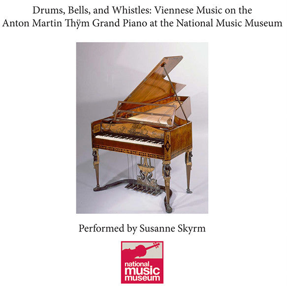 CD:  Drums, Bells, and Whistles - Viennese Music on the Thym Piano