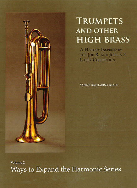 Book: Trumpets and Other High Brass: Volume 2, Ways to Expand the Harmonic Series