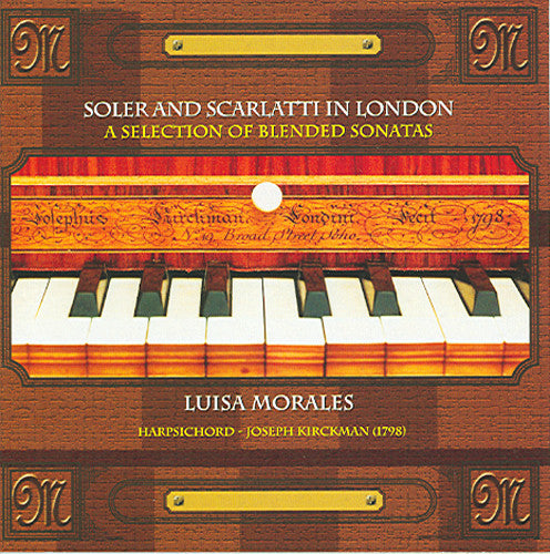 CD: Soler and Scarlatti in London, Performed by Luisa Morales