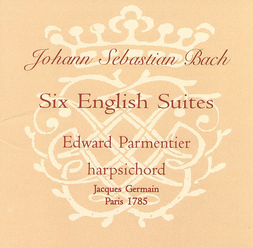 CD:  Bach's Six English Suites, performed by Edward Parmentier