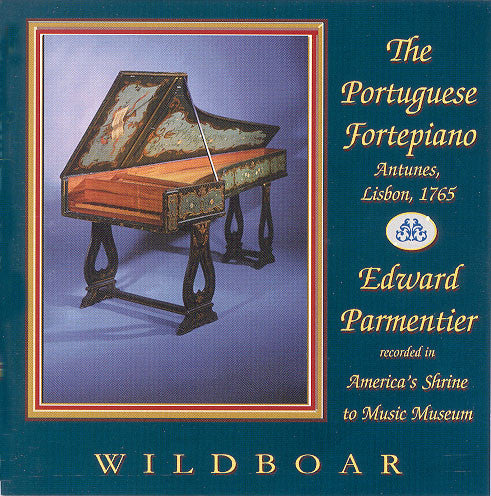 CD: The Portuguese Fortepiano, Performed by Edward Parmentier
