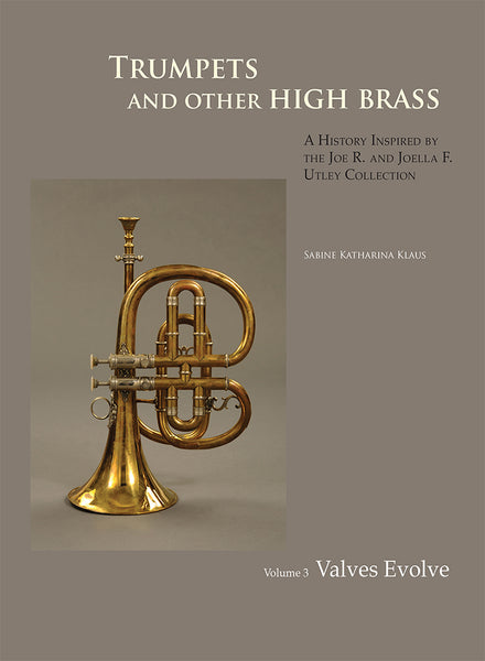 Book: Trumpets and Other High Brass: Volume 3, Valves Evolve