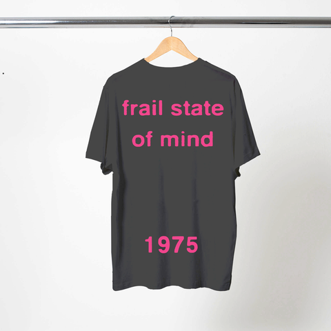 FRAIL STATE OF MIND T-SHIRT