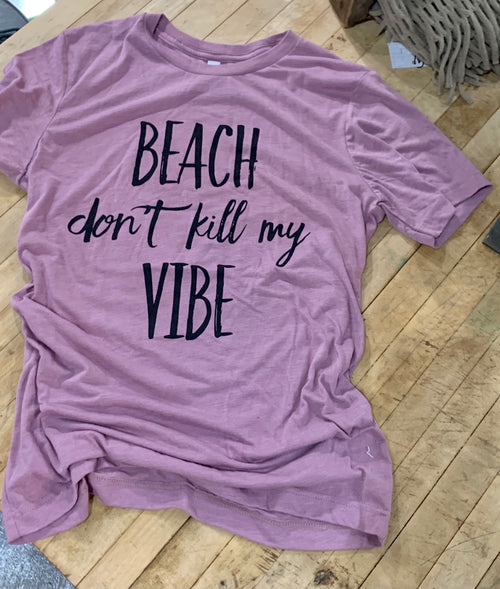 Beach Don't Kill My Vibe in Orchid