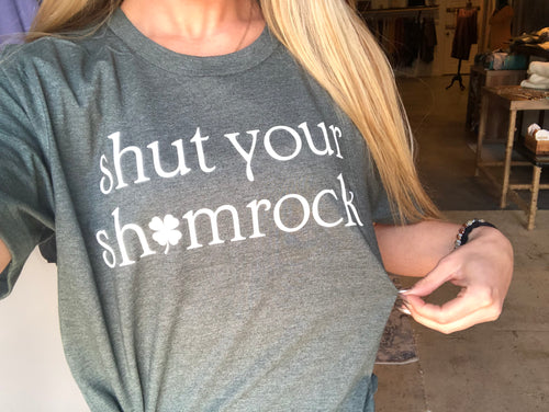 Shut Your Shamrock Tshirt