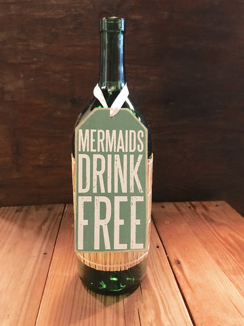 Mermaids Drink Free Bottle Tag