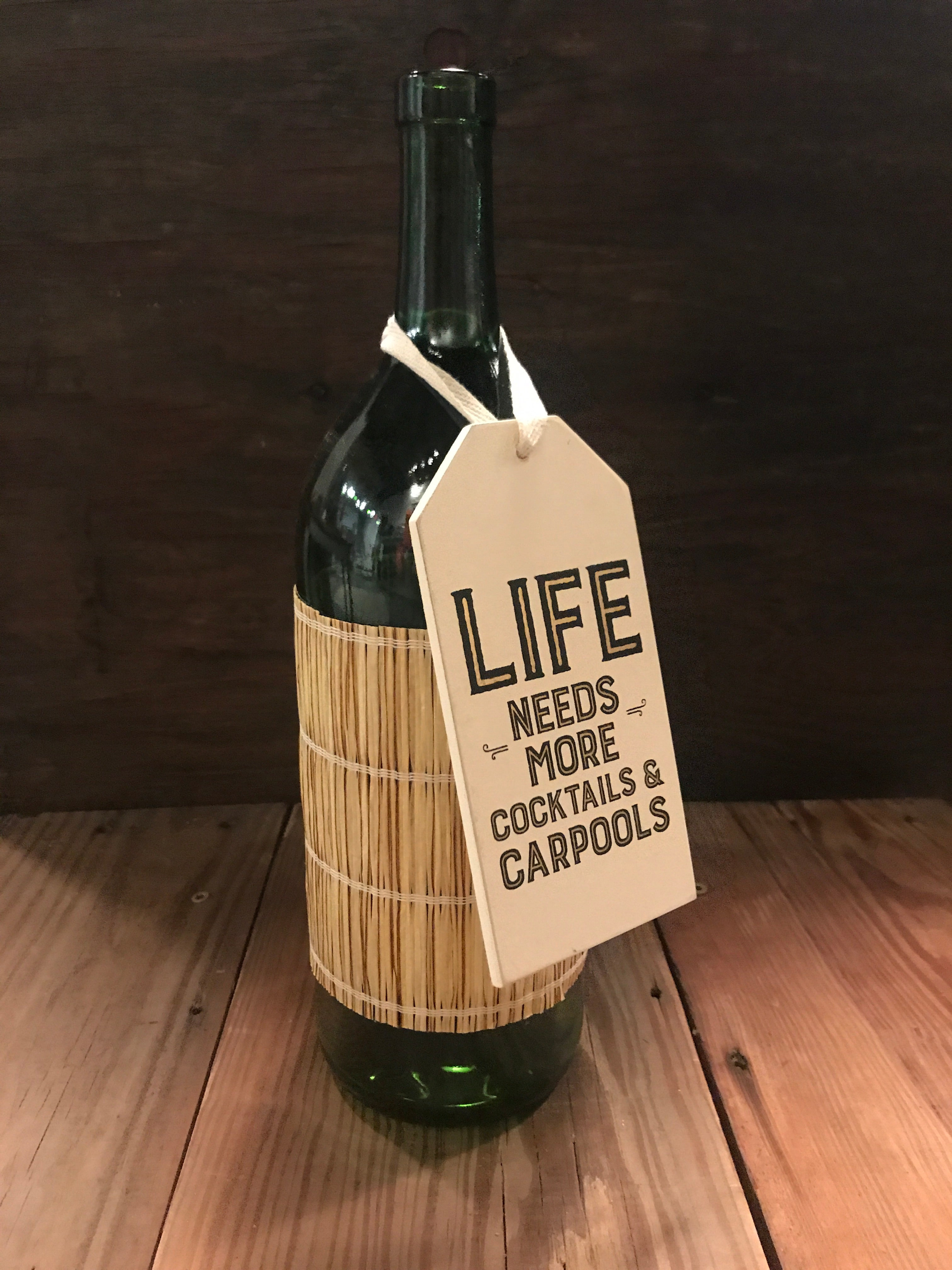 Life Needs More Cocktails Bottle Tag