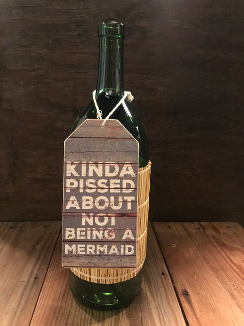 Kinda Pissed Mermaid Bottle Tag