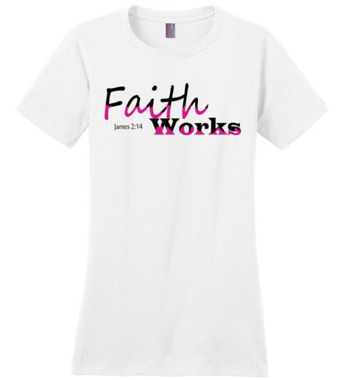 Faith Works, Women's t-shirt