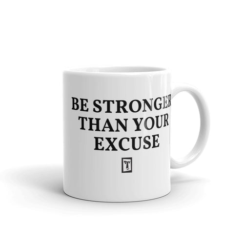 Limited Bertolee Be Stronger Than Your Excuse Mug, ACCESSORIES, Bertolee Brand
