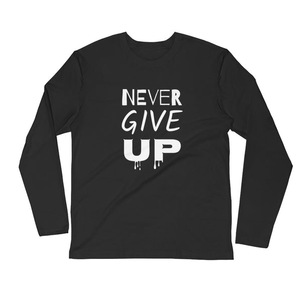 Never Give UP Long Sleeve Fitted Crew, SHIRTS, Bertolee Brand