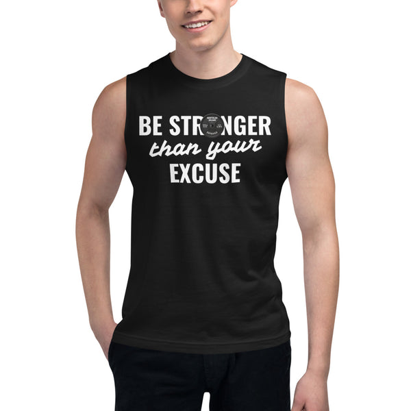 Be Stronger Than Your Excuse Muscle Tee, SHIRTS, Bertolee Brand