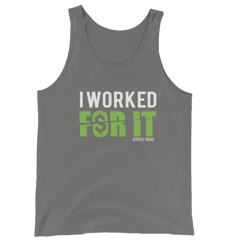 I Worked For It Tank Top