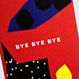 The Completist | The Completist Greeting Card - Bye Bye Bye | Gift - Greeting Cards | Phoenix General Store