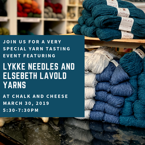 Yarn Tasting Featuring Lykke Needles and Elsebeth Lavold March 30 2019