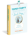 Topsy-Turvy Inside Out Knit Toys By Susan B. Anderson