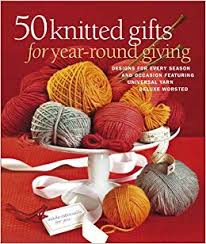 "The cover of ""50 Knitted Gifts for Year-Round Giving"""