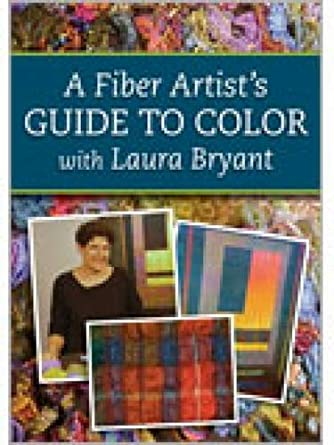 A Fiber Artists's Guide to Color with Laura Bryant