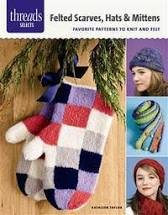 Felted Scarves, Hats, and Mittens